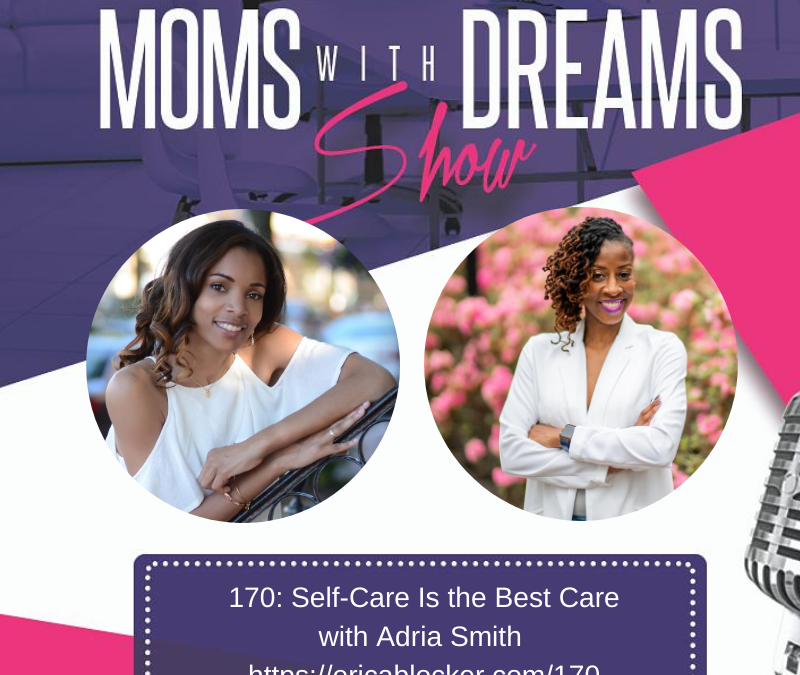 MWD 170: Self-Care Is The Best Care w/Adria Smith