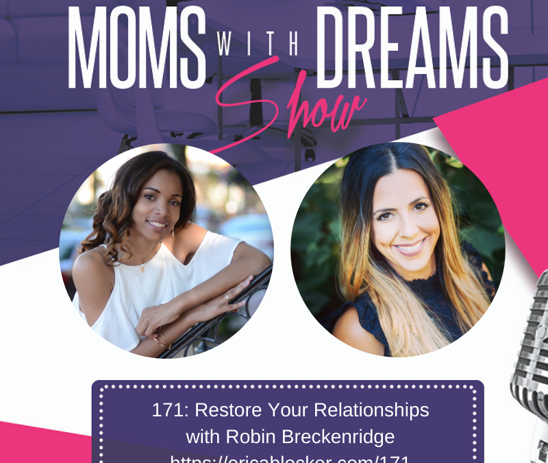 MWD 171: Restore Your Relationships w/Robin Breckenridge