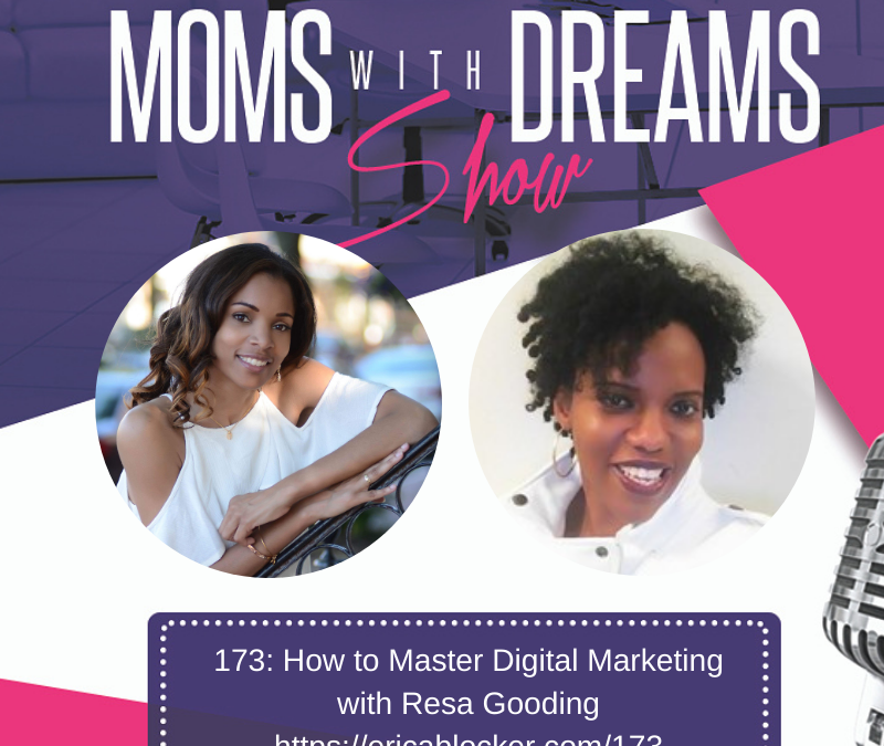 MWD 173: How To Master Digital Marketing w/Resa Gooding