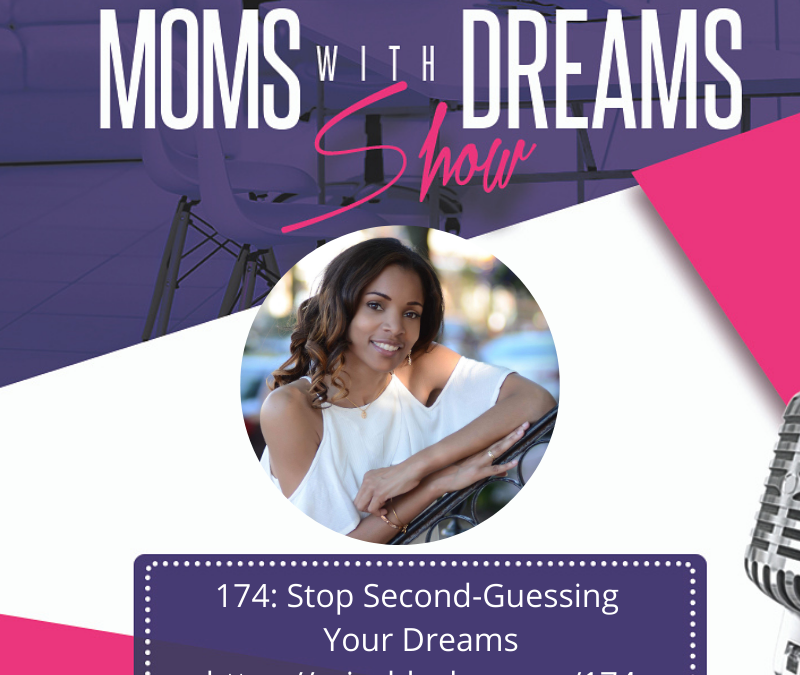 MWD 174: Stop Second-Guessing Your Dreams w/Erica Blocker
