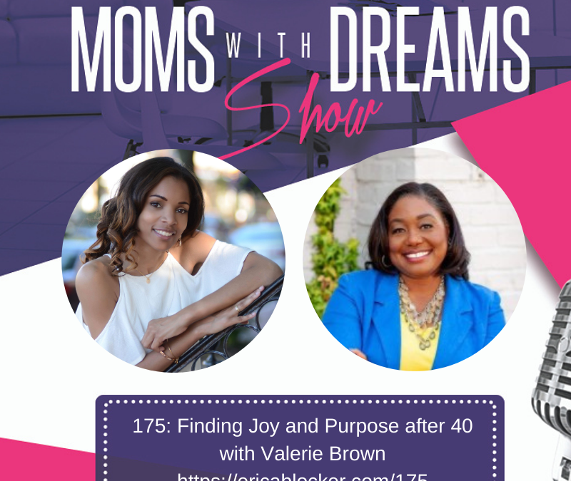 MWD 175: Finding Joy and Purpose after 40 w/Valerie Brown