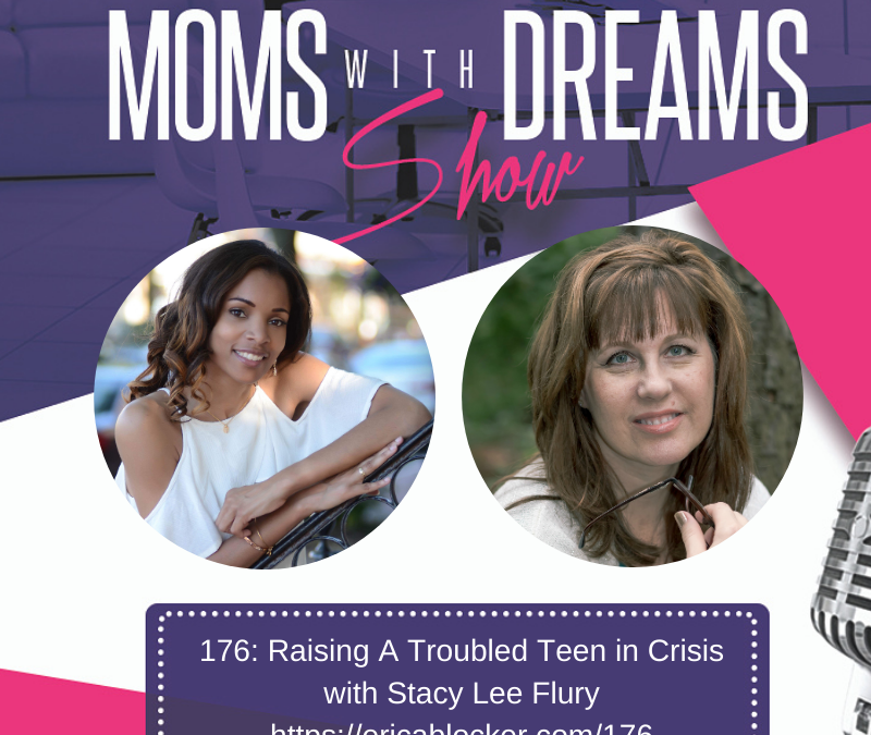 MWD 176: Raising A Troubled Teen in Crisis w/Stacy Lee Flury