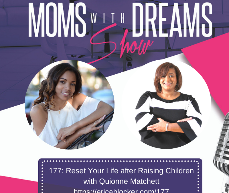 MWD 177: Reset Your Life After Raising Children w/Quionne Matchett