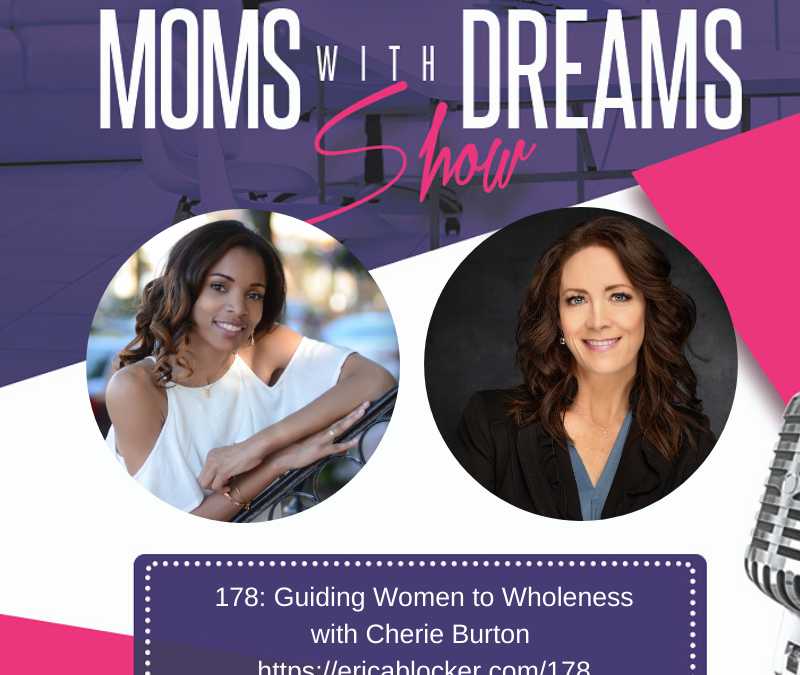 MWD 178: Guiding Women to Wholeness w/Cherie Burton