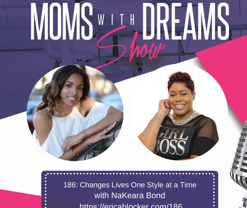 MWD 186: Changing Lives One Style at a Time with NaKeara Bond