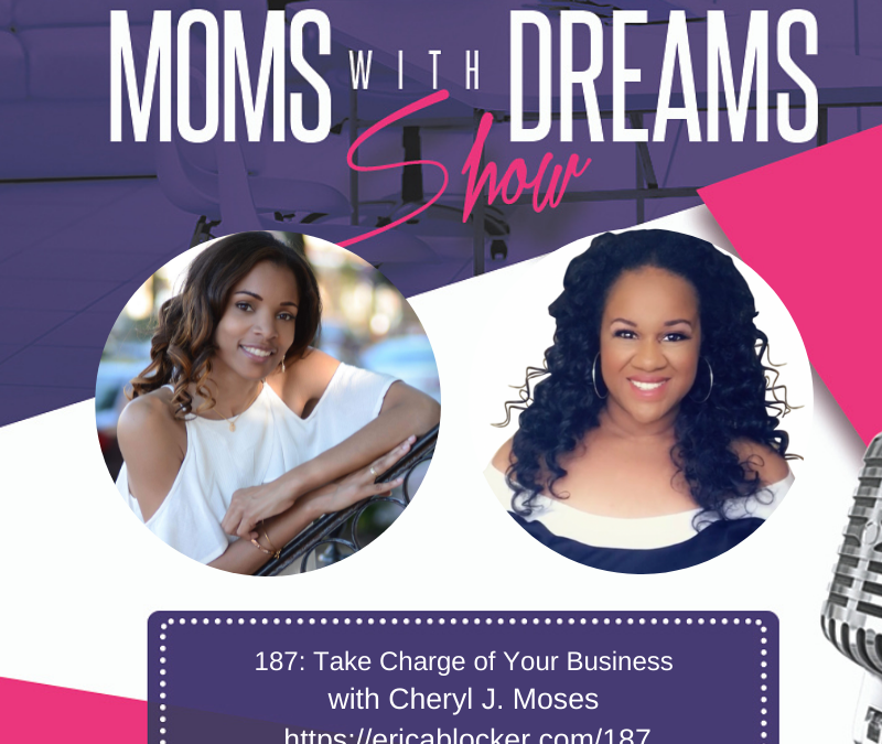 MWD 187: Take Charge of Your Business with Cheryl J. Moses